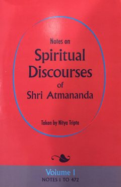"""Notes on Spiritual Discourses of Shri Atmananda"""